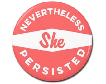 "Nevertheless She Persisted 1.25"" or 2.25"" Refrigerator Fridge Magnet, Not My President, Anti Donald Trump, Elizabeth Warren, Nasty Woman"