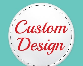 "Custom Design 1.25"" Pin Back Button"