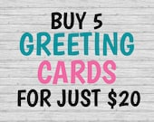 BUY 5 {Greeting Cards} - ...