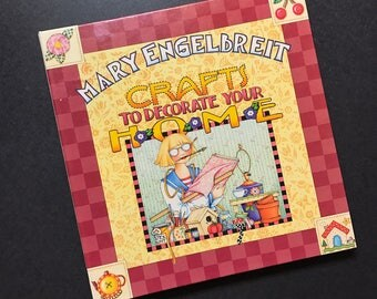 Craft Book : Mary Engelbreit Crafts To Decorate your Home