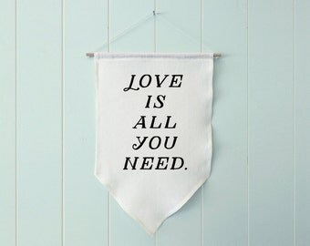 Love is all You Need - wall hanging, banner, fabric banner, farmhouse decor, farmhouse wall decor, nursery wall art, quote art, nursery art