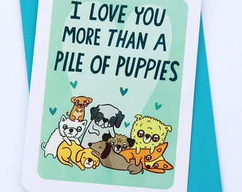 Pile of Puppies Valentines day card funny love card boyfriend card husband card for girlfriend anniversary card Dog Valentine card Dog lover