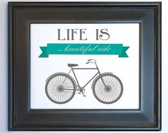 Life is a Beautiful Ride Bicycle Printable Sign Instant Gift DIY Digital File PDF Bike Home Decor