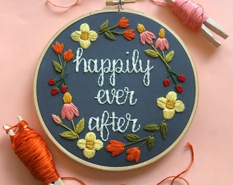 Happily Ever After embroidery hoop art