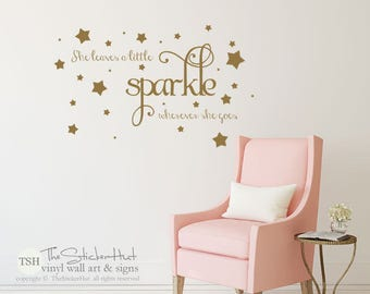 She Leaves a Little Sparkle Wherever She Goes Decal - Nursery or Bedroom Decor Ideas - Vinyl Art Decals Graphics Stickers Decals 1979