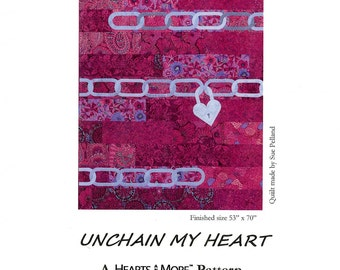 """UNCHAIN my HEART 53"""" X 70"""" Patchwork Quilting Quilt Pattern FQ fat quarterSewing Beginner Hearts & More Sue Pelland"""