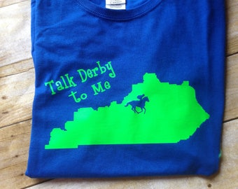 Blue  Kentucky Derby crew neck t-shirt, Kentucky state shirt, Talk Derby to me