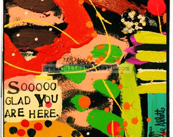 Sooo Glad You Are Here- Print on Wood Canvas