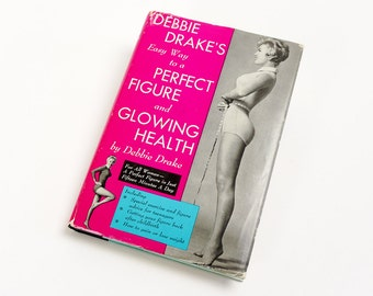 Vintage 1960s Exercise Book / Debbie Drake's Wasy Way To A Perfect Figure and Glowing Health 1962 HCDj / Girlish Figure, Health Beauty Tips