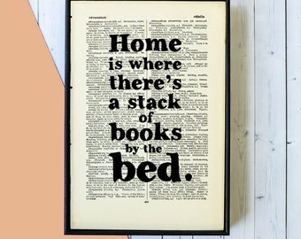 Home Decor Wall Art - House Warming Gift - Home Is Where There's A Stack Of Books By The Bed - Book Page Art - Book Lover Gift - Framed Art