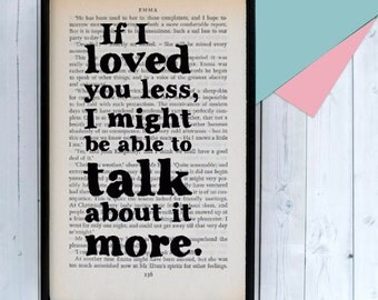 Jane Austen Quote - Emma Quote - Anniversary Gift - Romantic Quote - Engagement Gift - Book Lover - Literary Gift - If I Loved You Less ...