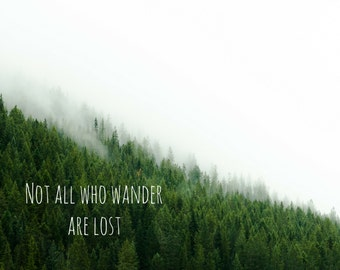 Not all who Wander are lost, Photo Greeting Card, 4x5 inspirational cards, Tolkien quote blank inside travel life event move moving goodbye