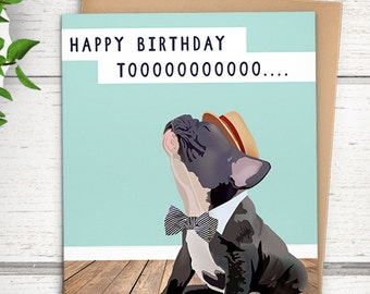 "France bulldog birthday card: ""Happy birthday to you."" French bulldog birthday card. Frenchie card. Funny birthday cards. Dog birthday card."
