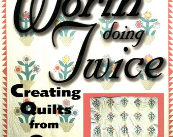 Worth Doing Twice Creating Quilts from Old Tops Learn How to Renovate Reconstruct Pieced Quilt Tops Finish Them Into New Quilts Craft Book