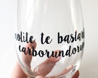 Nolite te bastardes carborundorum - Single Wine Glass