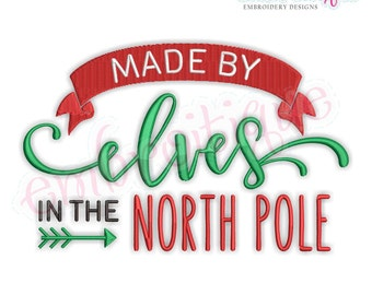 Made By Elves in the North Pole-   Christmas  Santa  Holiday - Instant Download Machine embroidery design