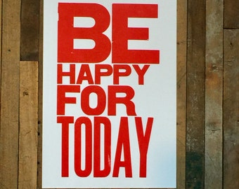 Red Motivational Art, Be Happy for Today Letterpress Print , Large Sign, 11 x 17 Poster