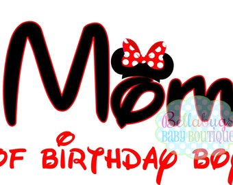 Mom of the Birthday Boy IRON ON TRANSFER Minnie Mouse - Tshirt - Bodysuit - Tote Bags