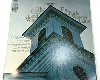 """Vintage 1967 Chuck Wagon Gang """"The Glory Land Way"""" vinyl record LP Stereo Columbia Records Southern Gospel religious music Bluegrass Country"""
