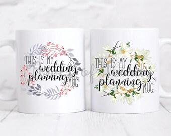 This is My Wedding Planning Mug ~ Coffee ~ Tea ~ Metallic Options ~ Wreath, Flower, Bride, Engaged, Fiancée