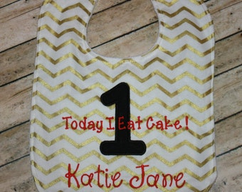 First birthday Bib- Today I Eat Cake Bib- Gold Birthday Bib-1st Birthday Bib- Personalized Baby Bib- Birthday Bib-Girl-Boy