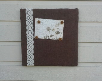 Pinboard in Chocolate Brown Burlap with Ecru Lace, memo board for your office, bedroom or kitchen, wedding decor