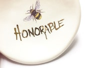Bee Honorable  22K gold detail Handmade Ceramic Dish for Rings or Spoon Rest or Desk Accessory