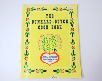 Pennsylvania Dutch Cookbook, Vintage DUNKARD DUTCH Cook Book, Over 400 Turn of the Century Recipes Booklet