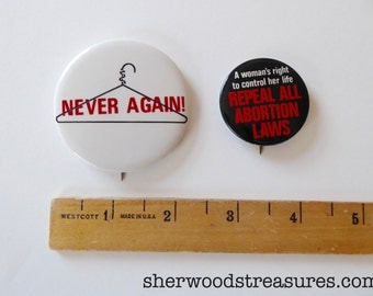 2 1980's  Women's Rights Cause Buttons Repeal All Abortion Laws  and Never Again Vintage  Pinbacks