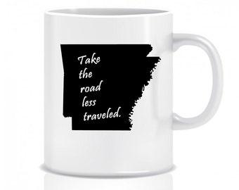 Arkansas, Take The Road Less Traveled, Coffee Mug, Custom, Custom Mug, Coffee Cup, Custom Coffee Cup