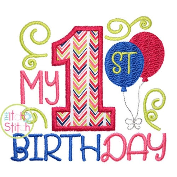 My First Birthday Applique Embroidery Design In Sizes 4x4 5x7