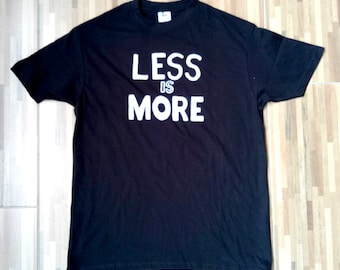 Graphic tee, less, more, gift, unisex tee, art, funny tee black shirt M size