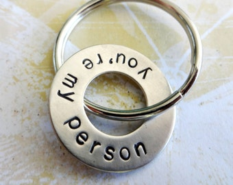 you're my person Gift - Hand Stamped Washer Keychain - Wedding Gift - Anniversary Gift - Valentine Gift - Fiance - Husband - Boyfriend