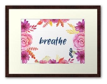 Breathe printable quote digital download love affirmation floral printable yoga print scrapbooking