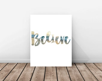 Believe motivational quote, printable wall art, Brush type wall art, download