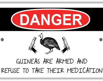 Guineas Refuse Medication Indoor/Outdoor Aluminum No Rust No Fade Sign