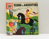 """Pedro in Argentina  -  A Children's Record Guild 10"""" Album  CRG"""