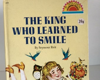 1969 The King Who Learned To Smile by Seymour Reit