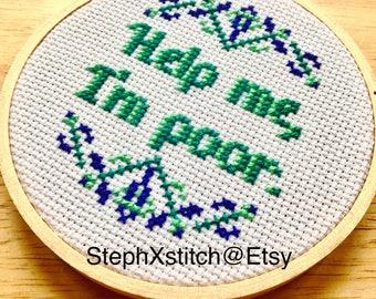PATTERN Help Me I'm Poor Mini Funny Cross Stitch Instant Download PDF Modern Crossstitch Pattern