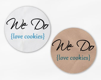 We Do Love Cookies Wedding Favor Stickers - Turquoise White Or Kraft Round Labels for Candy Buffet Bag Seals, Envelopes, Mason Jars (2018)