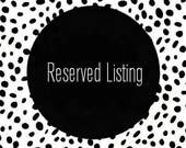 Reserved listing for prettyinink8