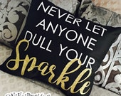 Never Let Them Dull Your Sparkle Quote Pillow 12x12 Square Throw Pillow Cushion Motivational Housewarming Gift