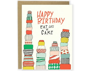 Happy Birthday Card - Eat Lots of Cake Card