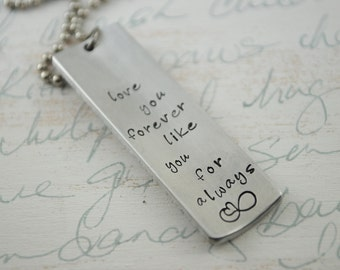 Love You Forever, Like You For Always Inspiration Bar Hand Stamped Necklace