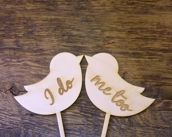 "Wedding Cake Topper Sign Love Birds Engraved Wood Signs ""I DO ME TOO"" Mr and Mrs Cake Topper for Wedding Rustic Wedding Decor Love Birds"