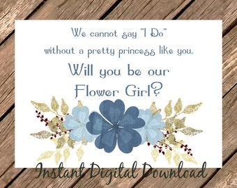 Will You Be OUR Flower Girl Proposal Dusty Blue Gold Wedding Printable Cannot Say I Do Pretty Princess   INSTANT DOWNLOAD Digital File