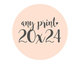 Any Print in a 20x24