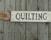 QUILTING SIGN, Handcrafted, vintage custom wood sign
