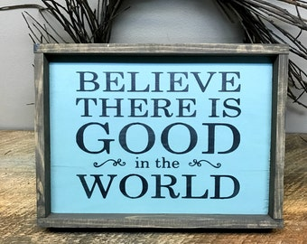 Believe There Is Good In The World, Rustic Framed Wooden Sign, Wood Signs, Rustic Decor, Inspirational Saying, Wood Sign Saying, Be Kind