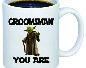 Groomsman Gift Personalized Wedding Gift Groom Gift Will You Be My Best Man Groomsmen Gift Wedding Invitation GROOMSMAN You ARE Coffee Mug